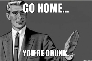 go-home-youre-drunk